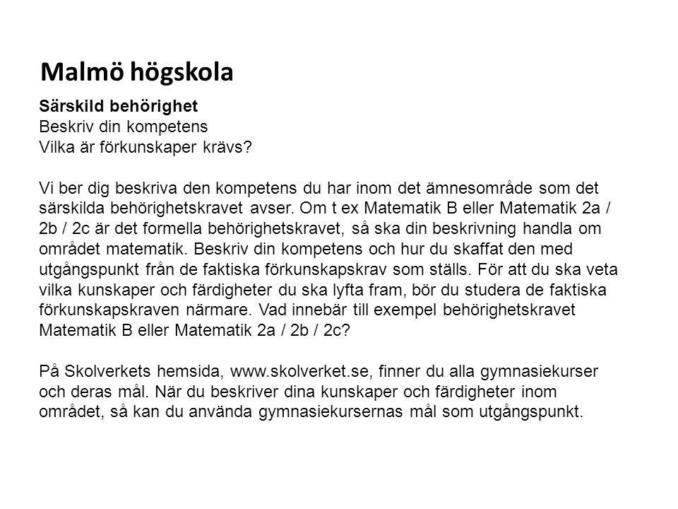 Malmö högskola Särskild behörighet Beskriv din kompetens
