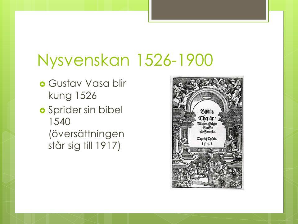 Nysvenskan 1526-1900 Gustav Vasa blir kung 1526