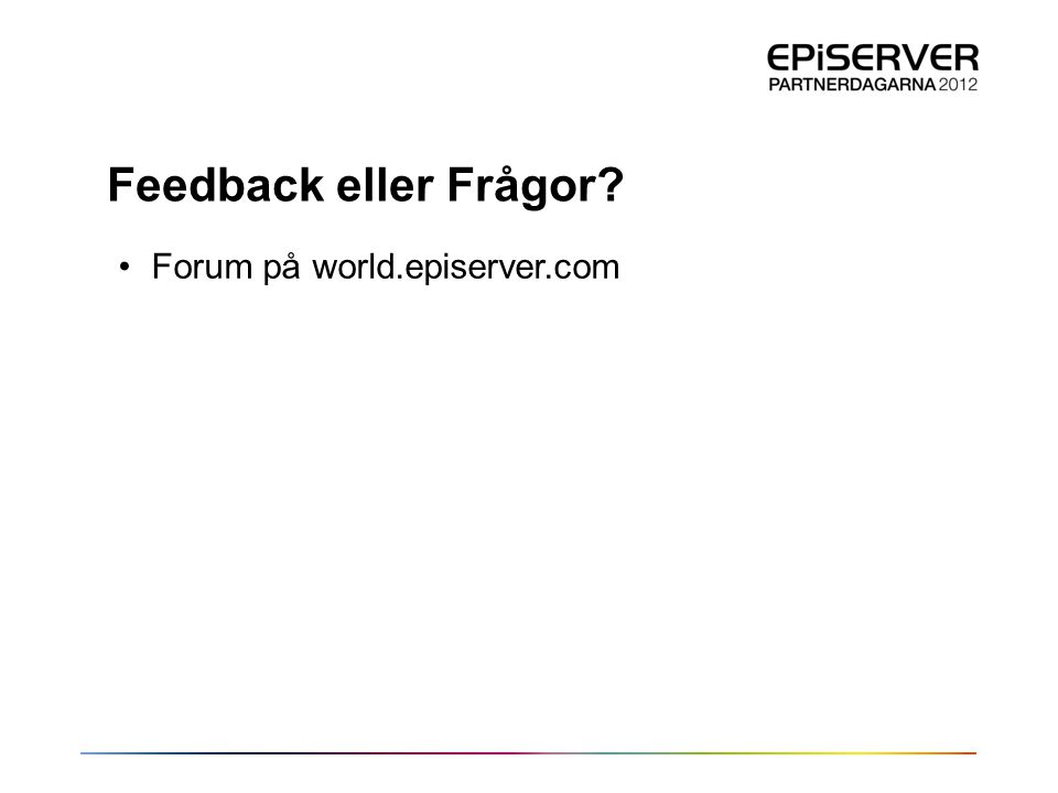Feedback eller Frågor Forum på world.episerver.com