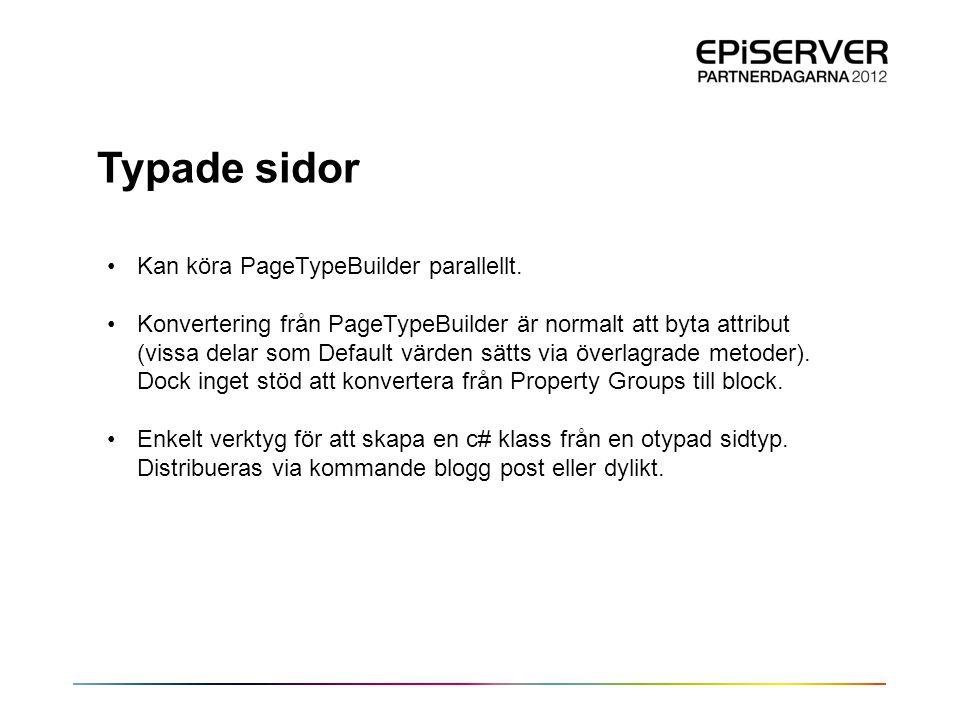 Typade sidor Kan köra PageTypeBuilder parallellt.