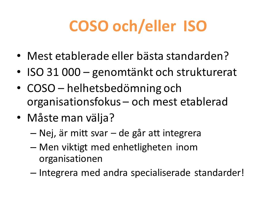 COSO och/eller ISO Mest etablerade eller bästa standarden