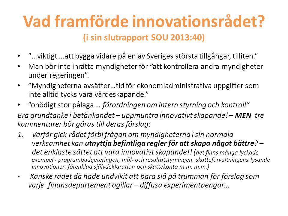 Vad framförde innovationsrådet (i sin slutrapport SOU 2013:40)