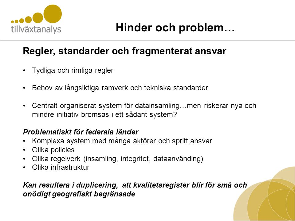 Hinder och problem… Regler, standarder och fragmenterat ansvar