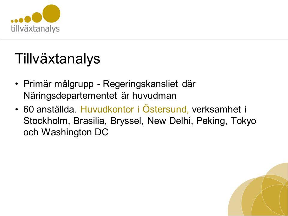 Tillväxtanalys Primär målgrupp - Regeringskansliet där Näringsdepartementet är huvudman.