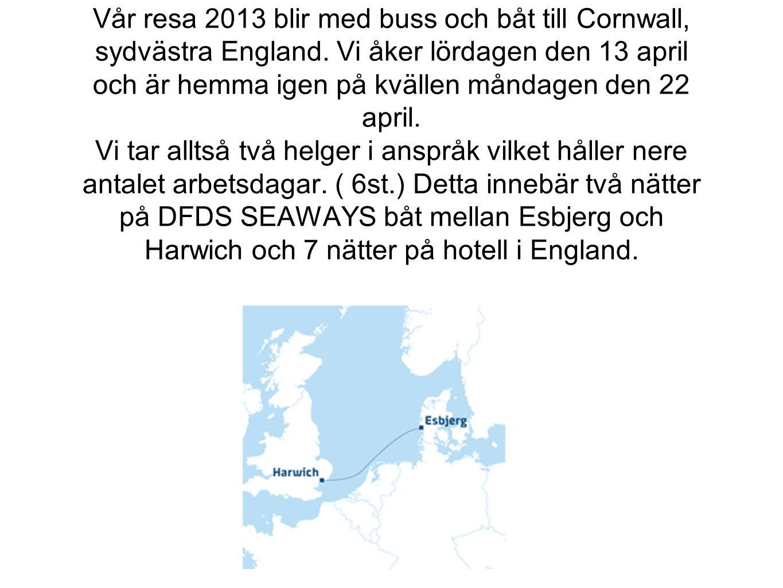 Vår resa 2013 blir med buss och båt till Cornwall, sydvästra England