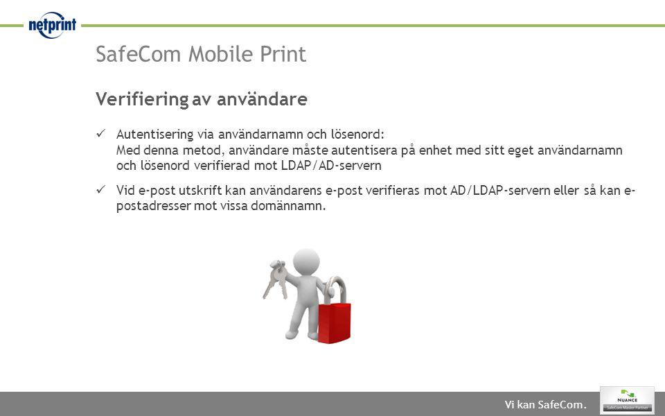 SafeCom Mobile Print Verifiering av användare