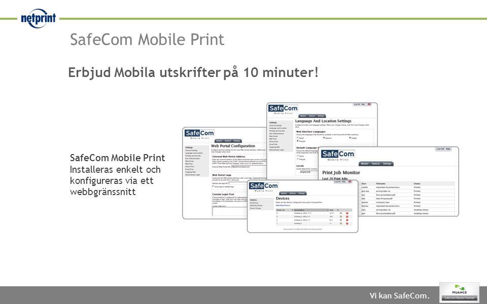 SafeCom Mobile Print Erbjud Mobila utskrifter på 10 minuter!