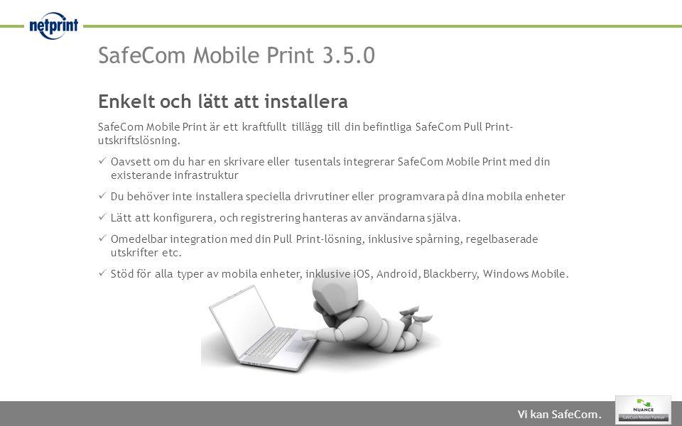 SafeCom Mobile Print 3.5.0 Enkelt och lätt att installera