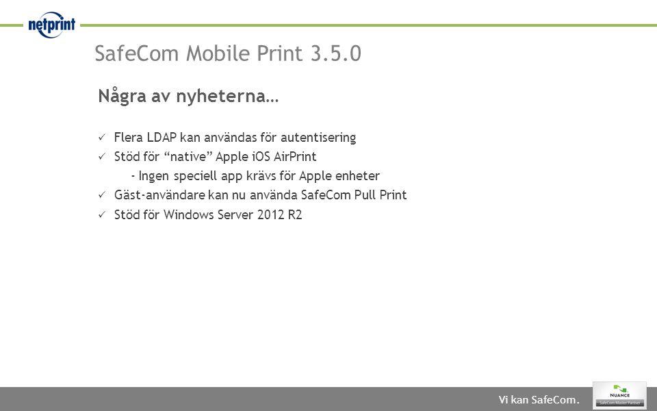 SafeCom Mobile Print 3.5.0 Några av nyheterna…