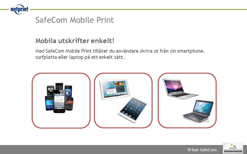 SafeCom Mobile Print Mobila utskrifter enkelt!