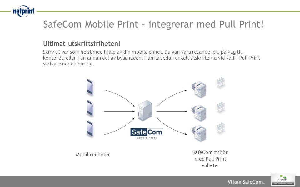 SafeCom miljön med Pull Print enheter