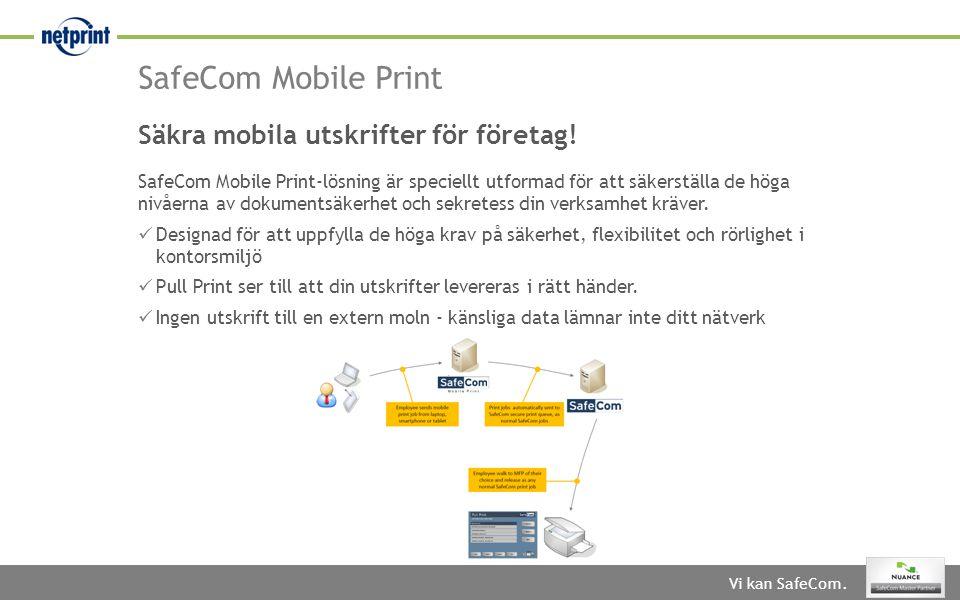 SafeCom Mobile Print Säkra mobila utskrifter för företag!