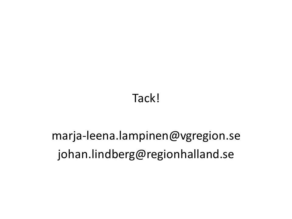 Tack! marja-leena.lampinen@vgregion.se johan.lindberg@regionhalland.se