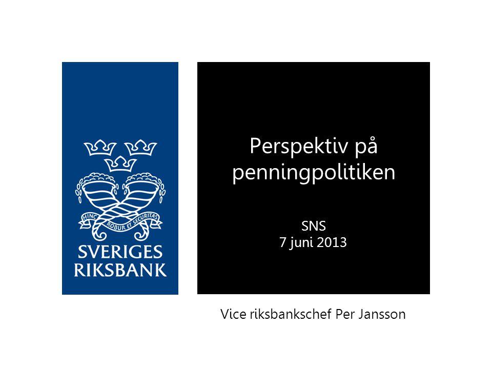 Perspektiv på penningpolitiken SNS 7 juni 2013