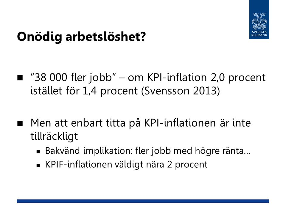 Onödig arbetslöshet 38 000 fler jobb – om KPI-inflation 2,0 procent istället för 1,4 procent (Svensson 2013)