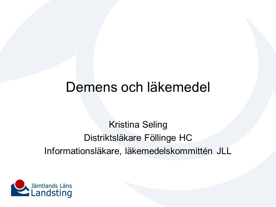 Demens och läkemedel Kristina Seling Distriktsläkare Föllinge HC