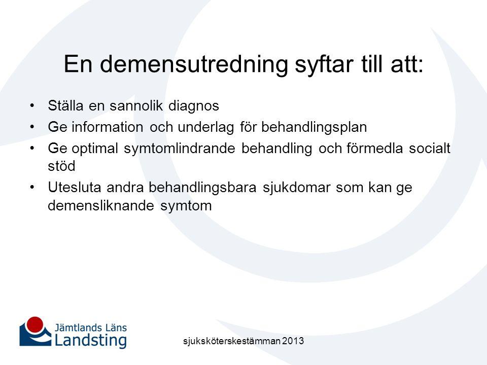 En demensutredning syftar till att: