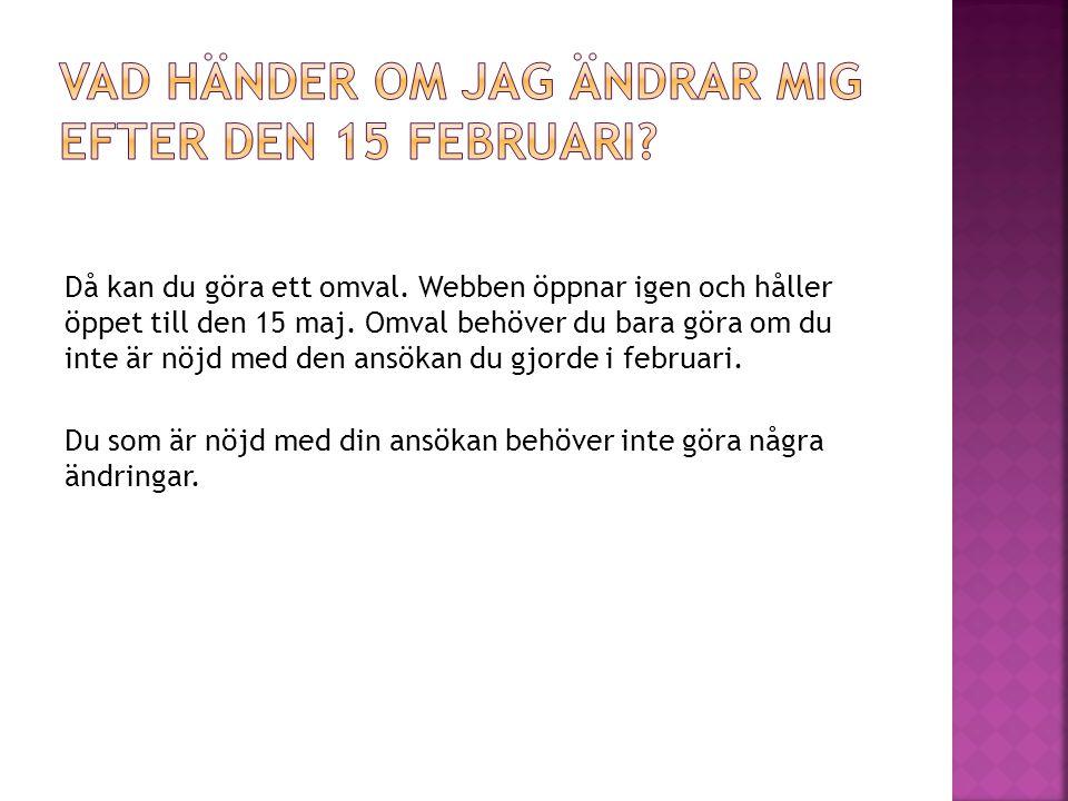 Vad händer om jag ändrar mig efter den 15 februari
