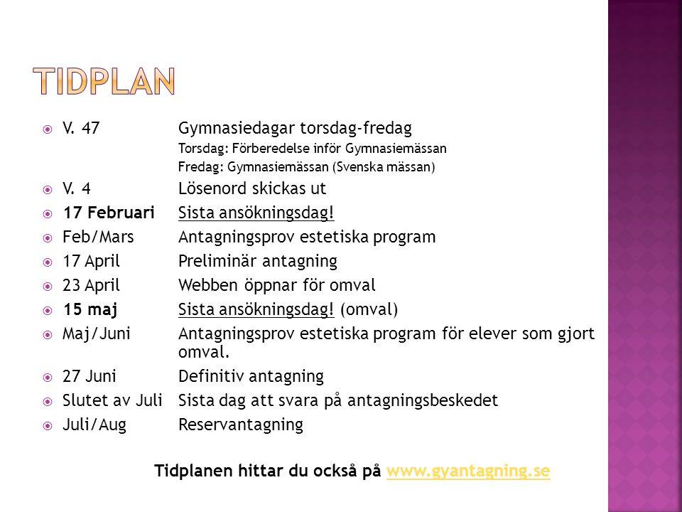 Tidplanen hittar du också på www.gyantagning.se