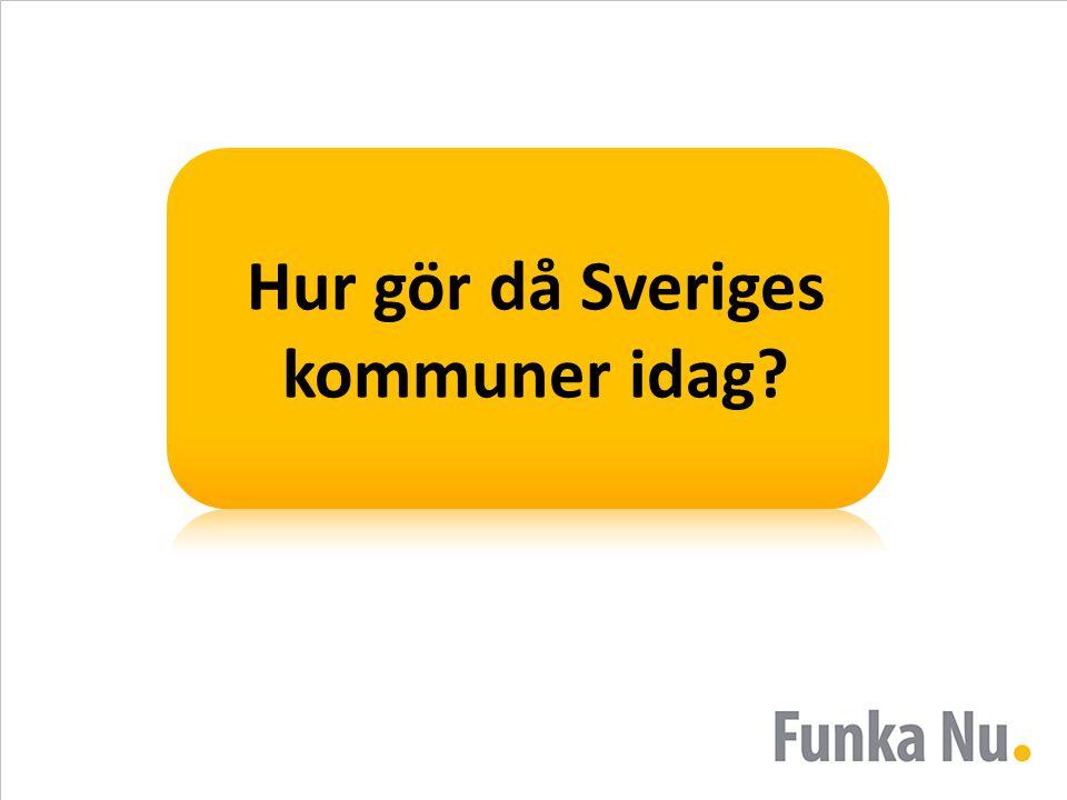Hur gör då Sveriges kommuner idag