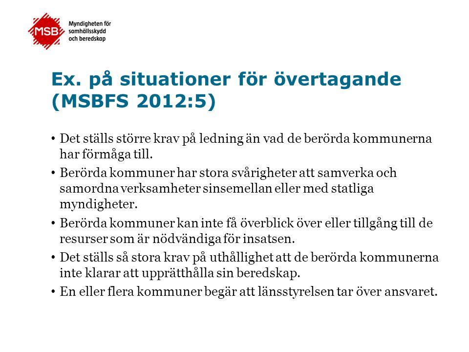 Ex. på situationer för övertagande (MSBFS 2012:5)