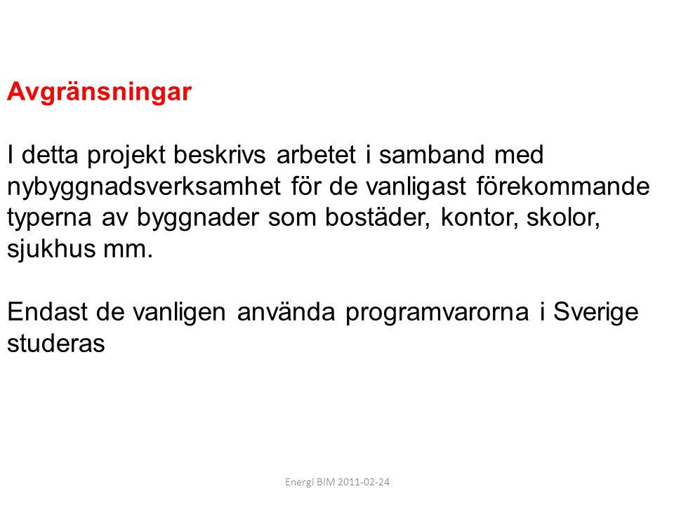 Avgränsningar I detta projekt beskrivs arbetet i samband med nybyggnadsverksamhet för de vanligast förekommande typerna av byggnader som bostäder, kontor, skolor, sjukhus mm. Endast de vanligen använda programvarorna i Sverige studeras