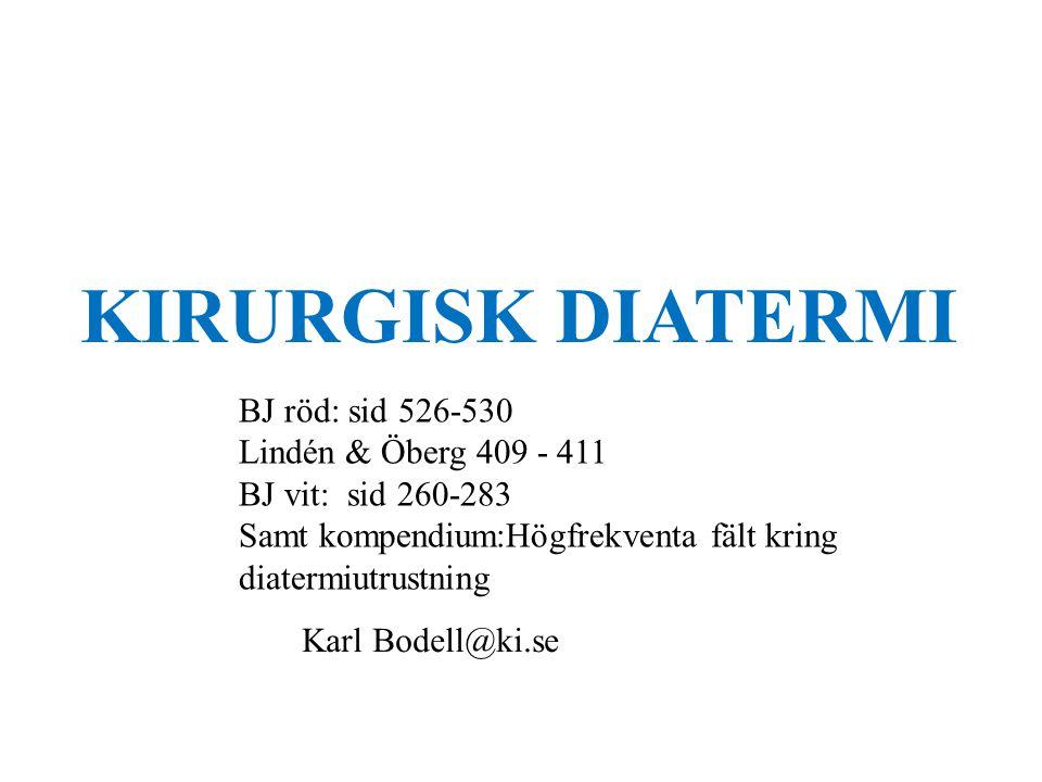 KIRURGISK DIATERMI BJ röd: sid 526-530 Lindén & Öberg 409 - 411