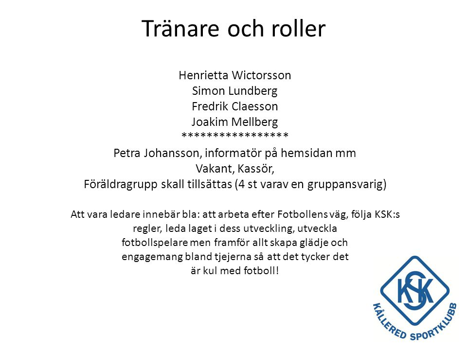 Tränare och roller Henrietta Wictorsson Simon Lundberg