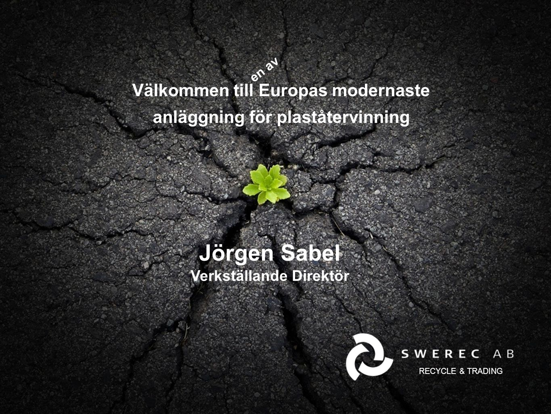 Jörgen Sabel Välkommen till Europas modernaste