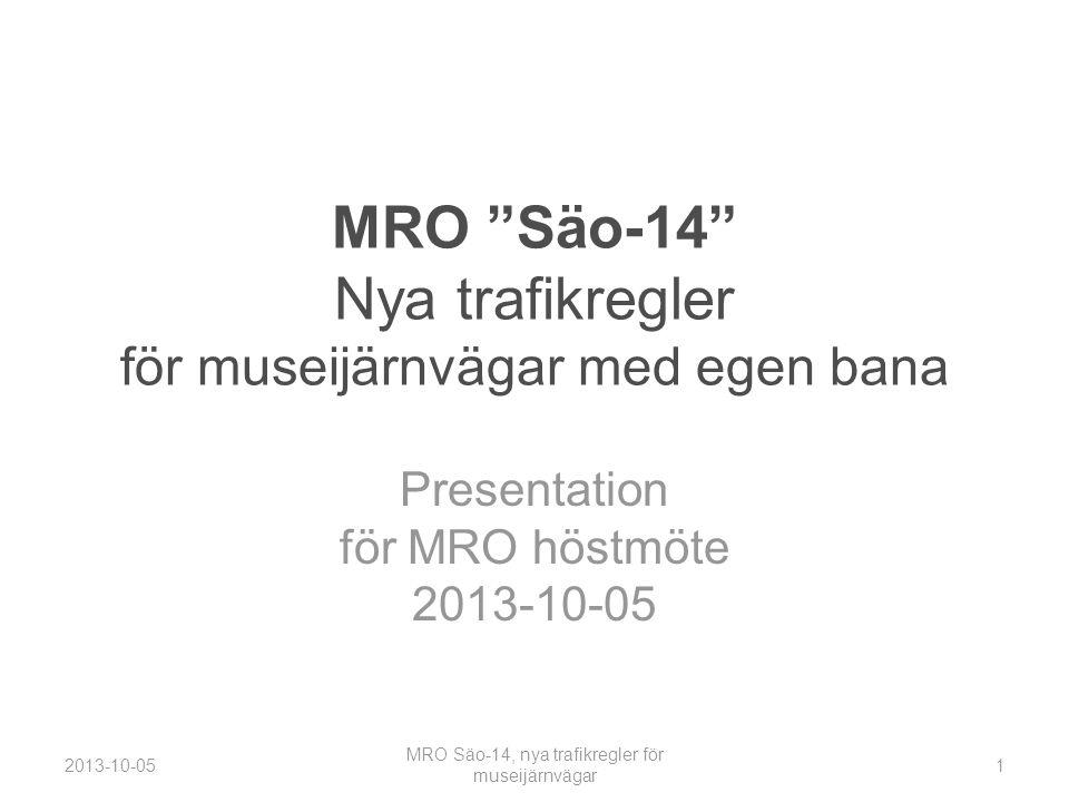 MRO Säo-14 Nya trafikregler för museijärnvägar med egen bana