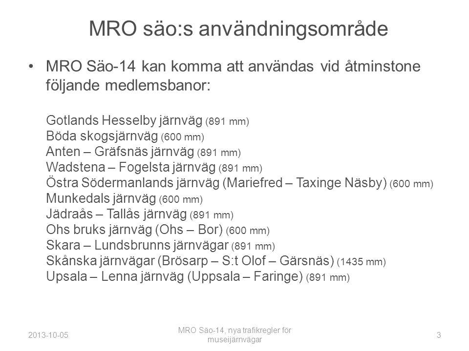 MRO säo:s användningsområde