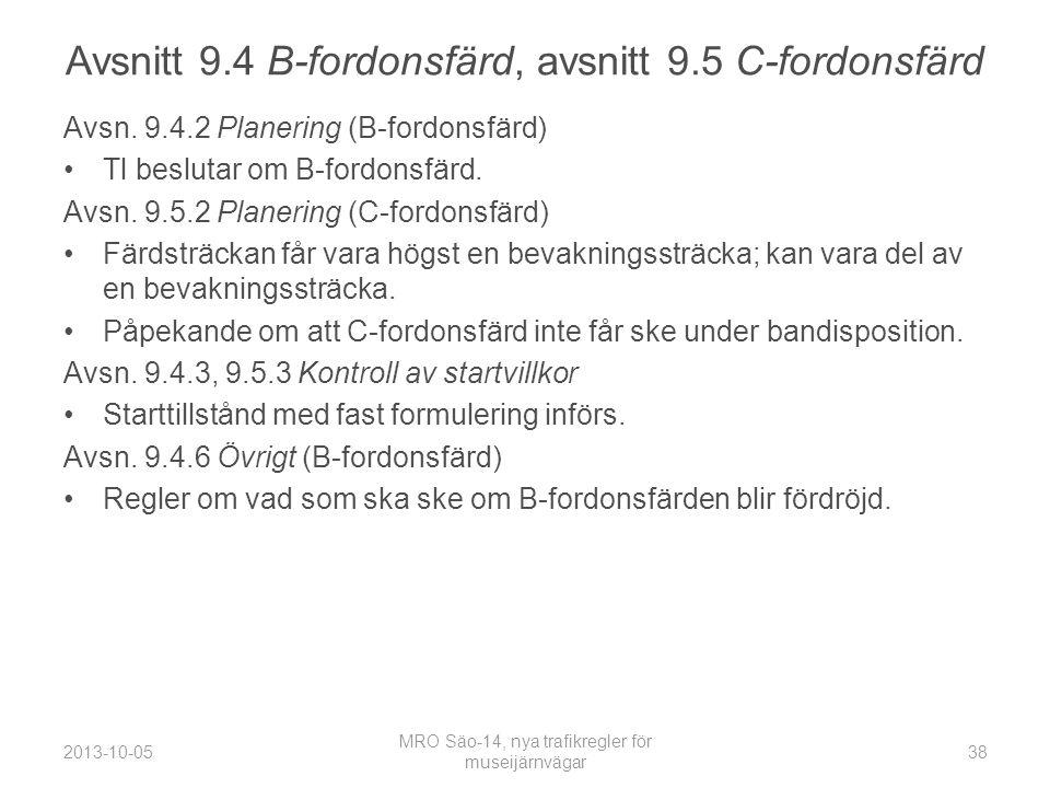 Avsnitt 9.4 B-fordonsfärd, avsnitt 9.5 C-fordonsfärd
