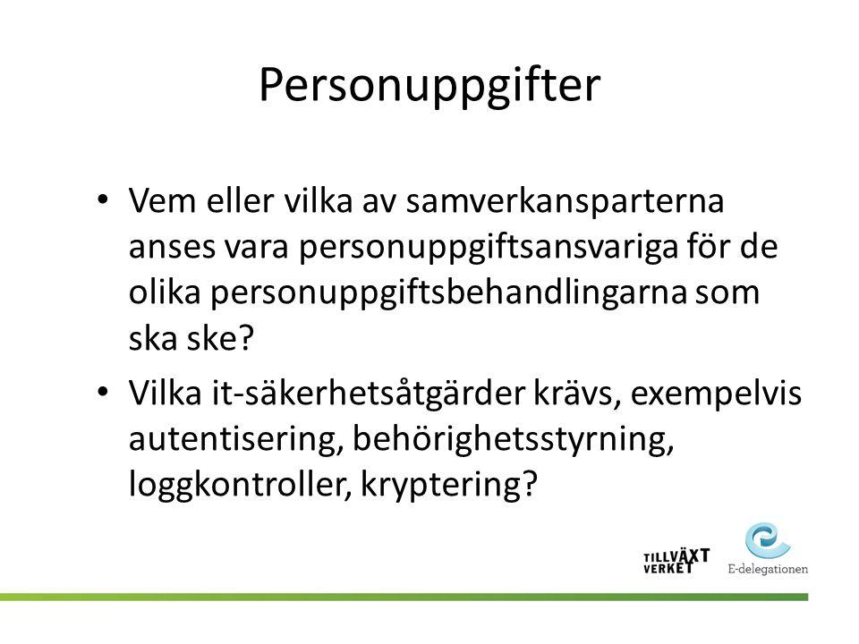 Personuppgifter Vem eller vilka av samverkansparterna anses vara personuppgiftsansvariga för de olika personuppgiftsbehandlingarna som ska ske