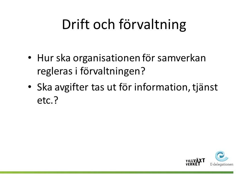 Drift och förvaltning Hur ska organisationen för samverkan regleras i förvaltningen.