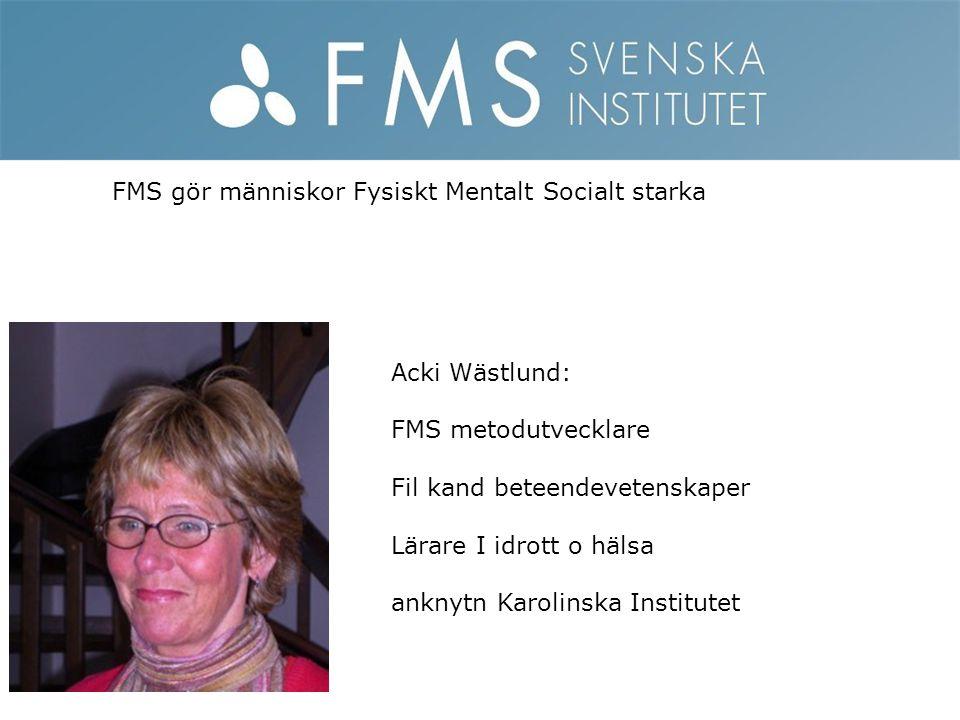 FMS gör människor Fysiskt Mentalt Socialt starka