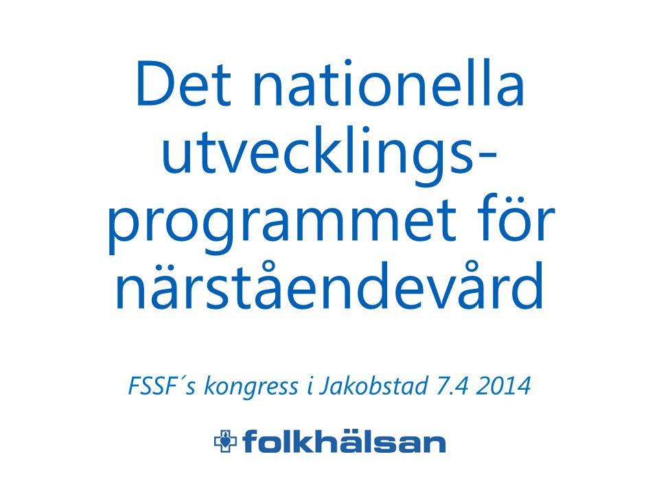 Det nationella utvecklings-programmet för närståendevård