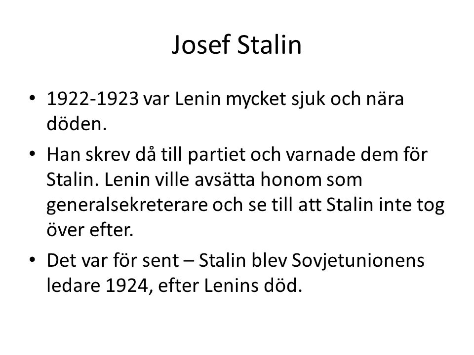 Josef Stalin 1922-1923 var Lenin mycket sjuk och nära döden.