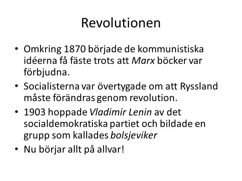 Revolutionen Omkring 1870 började de kommunistiska idéerna få fäste trots att Marx böcker var förbjudna.