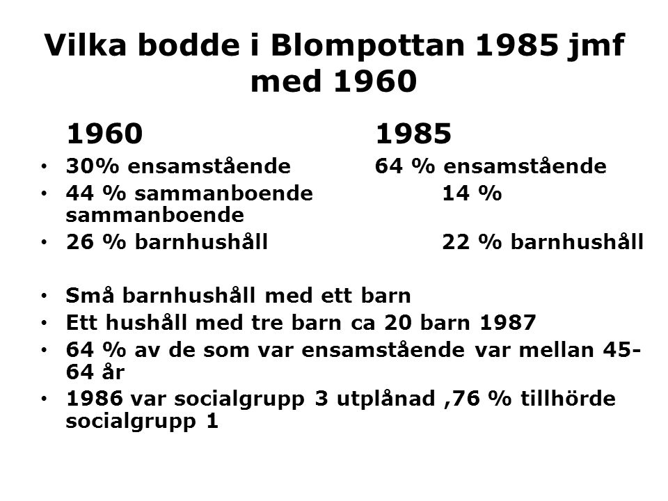 Vilka bodde i Blompottan 1985 jmf med 1960