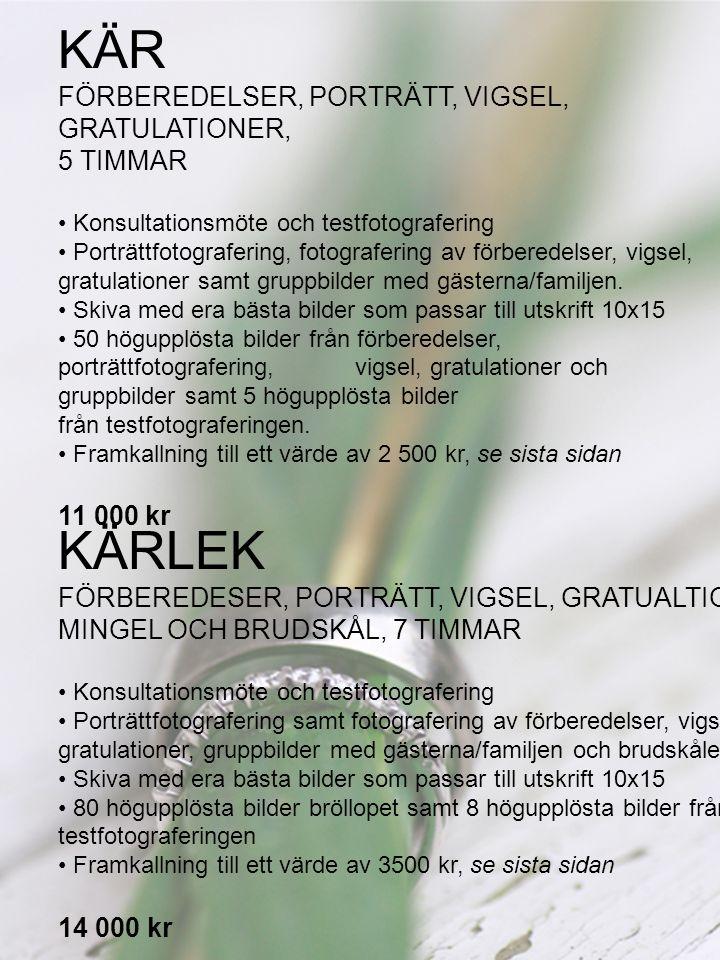 KÄR KÄRLEK FÖRBEREDELSER, PORTRÄTT, VIGSEL, GRATULATIONER, 5 TIMMAR