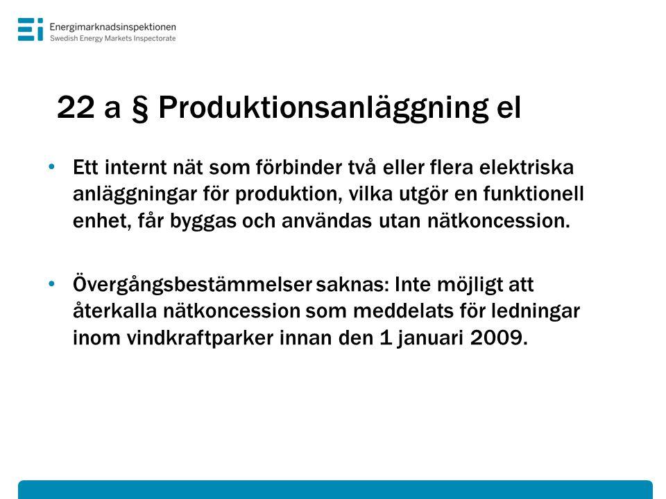 22 a § Produktionsanläggning el