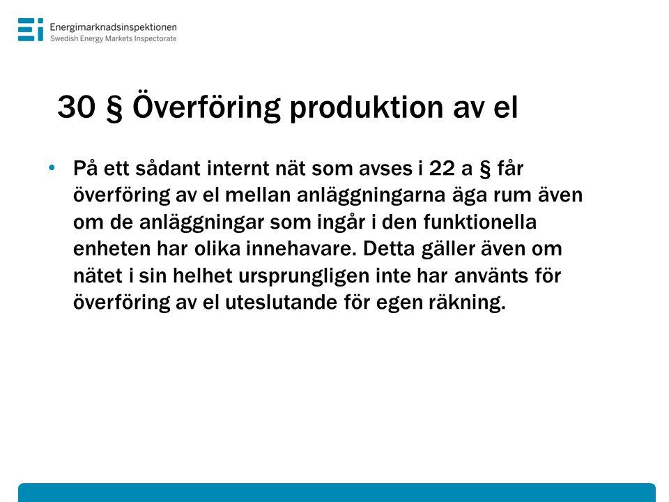 30 § Överföring produktion av el