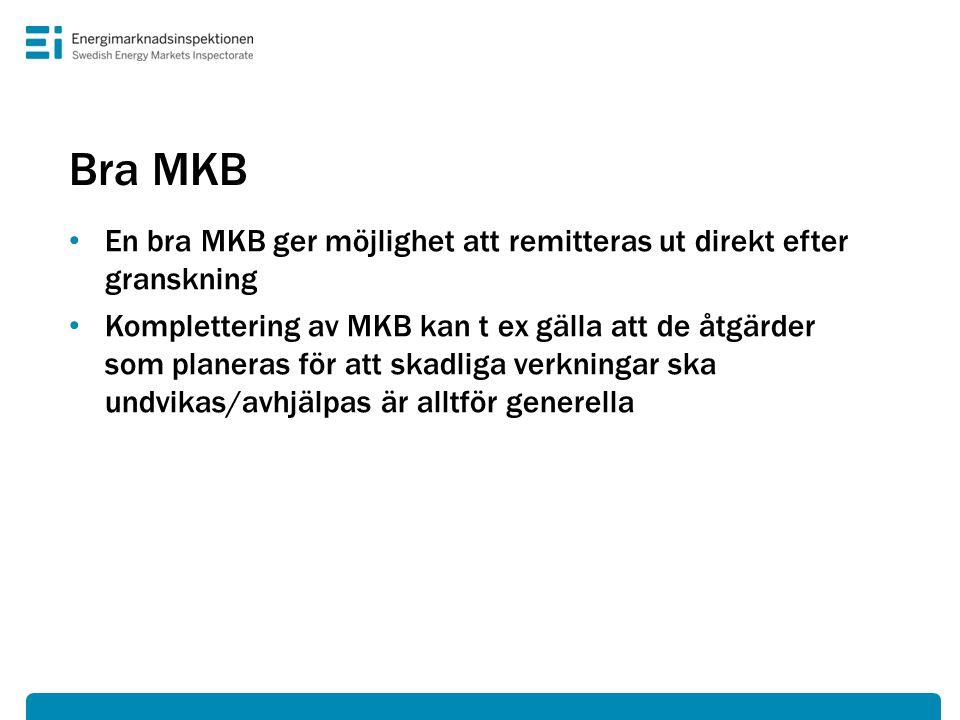 Bra MKB En bra MKB ger möjlighet att remitteras ut direkt efter granskning.