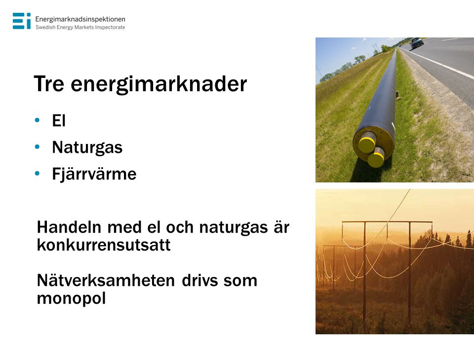 Tre energimarknader El Naturgas Fjärrvärme