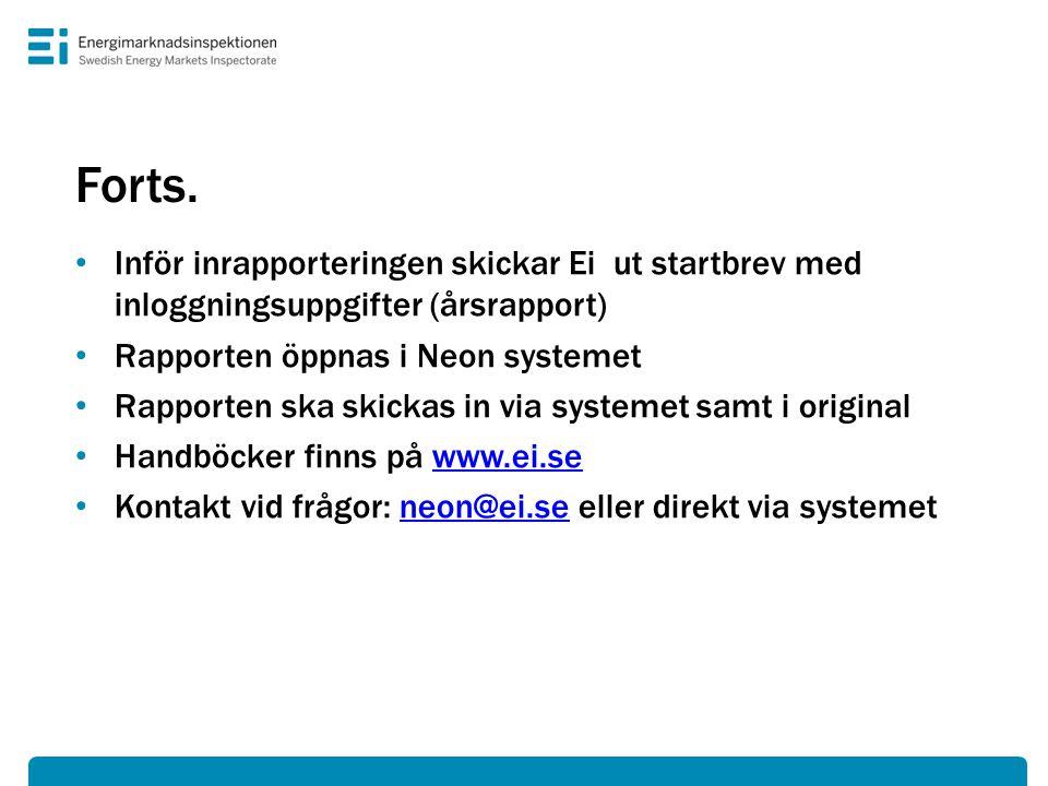 Forts. Inför inrapporteringen skickar Ei ut startbrev med inloggningsuppgifter (årsrapport) Rapporten öppnas i Neon systemet.