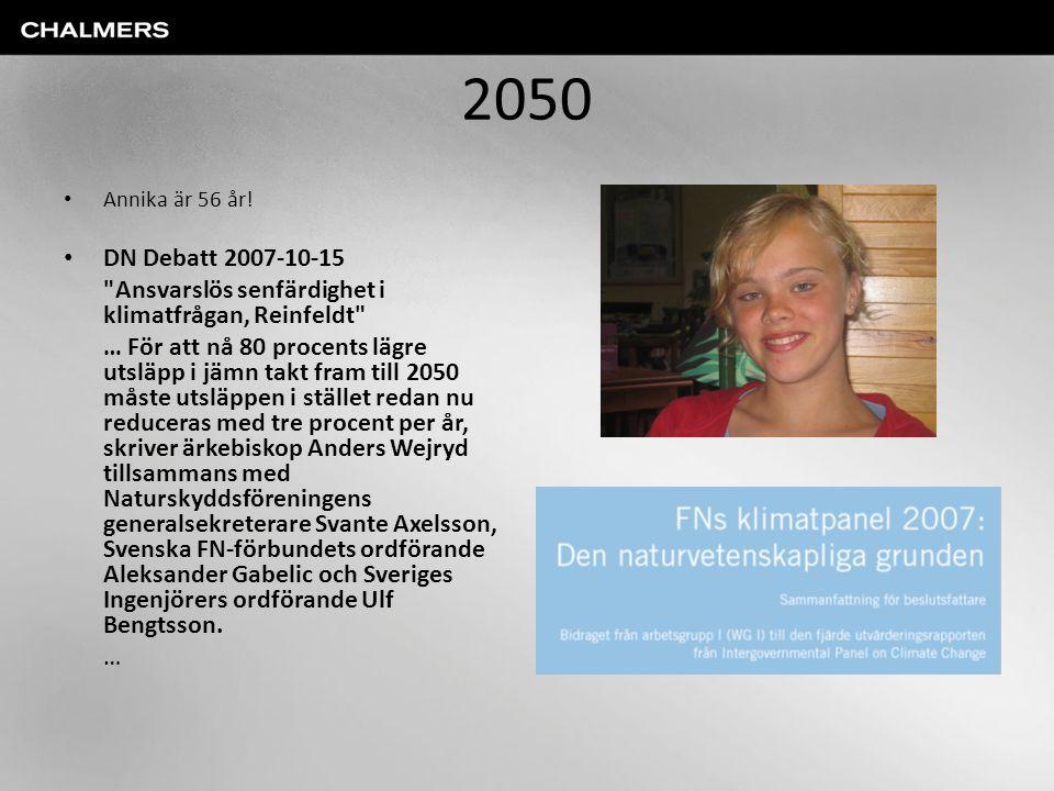 2050 Annika är 56 år! DN Debatt 2007-10-15. Ansvarslös senfärdighet i klimatfrågan, Reinfeldt