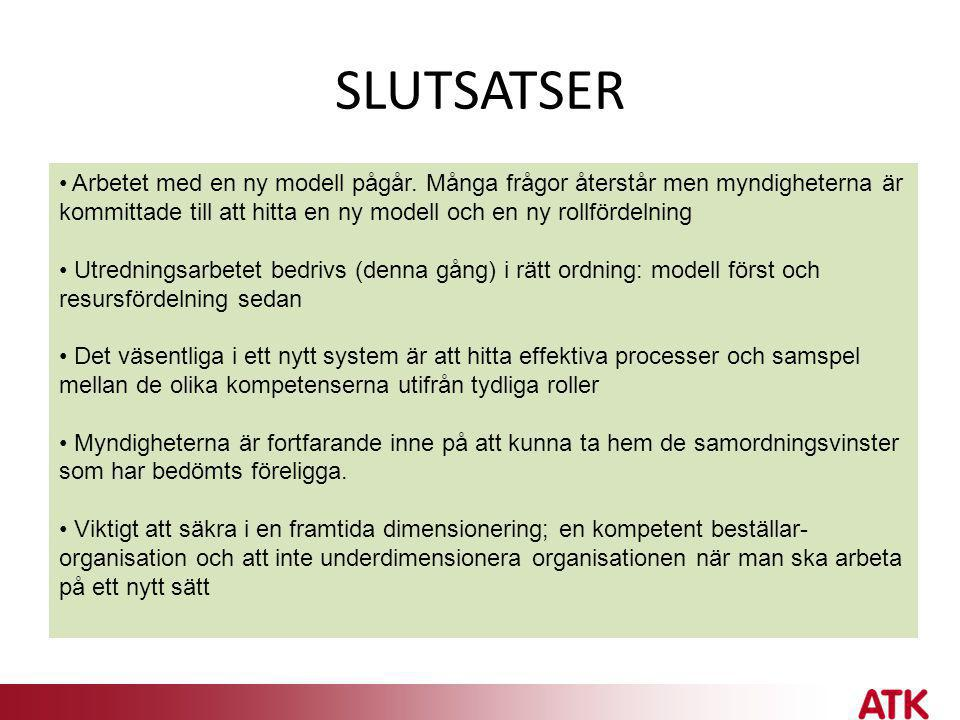 SLUTSATSER Arbetet med en ny modell pågår. Många frågor återstår men myndigheterna är kommittade till att hitta en ny modell och en ny rollfördelning.