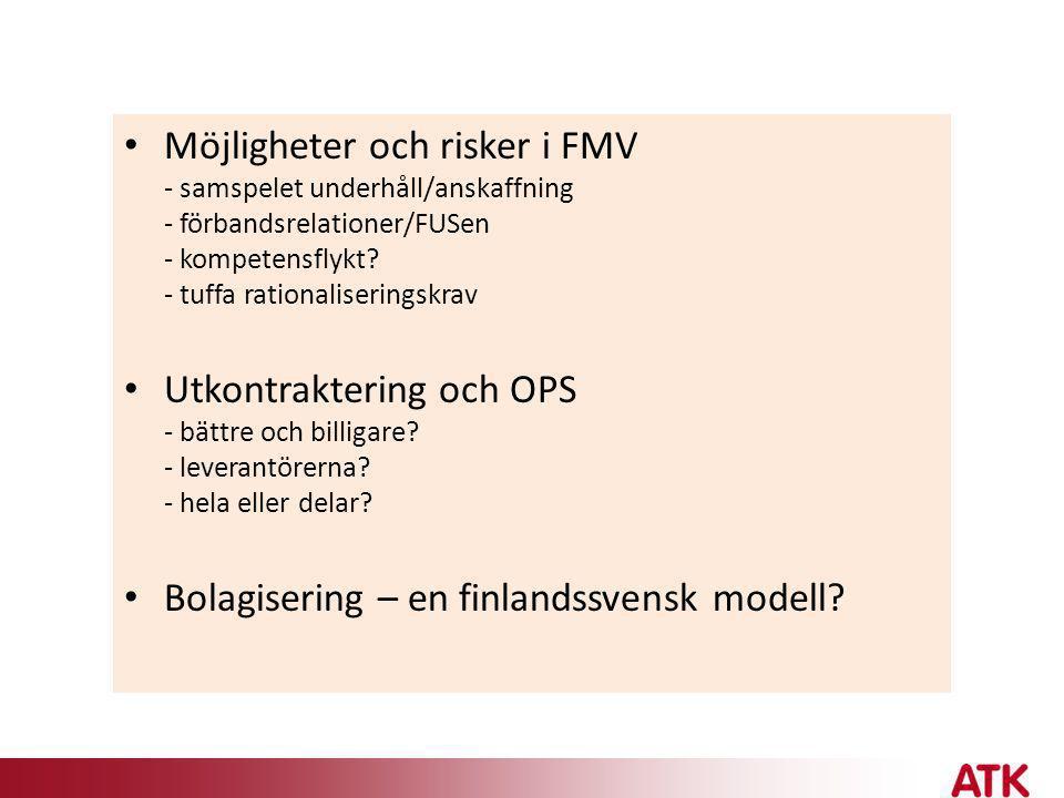 Möjligheter och risker i FMV - samspelet underhåll/anskaffning - förbandsrelationer/FUSen - kompetensflykt - tuffa rationaliseringskrav