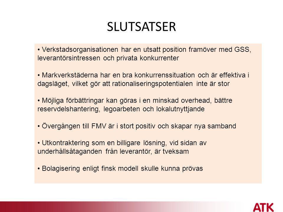 SLUTSATSER Verkstadsorganisationen har en utsatt position framöver med GSS, leverantörsintressen och privata konkurrenter.