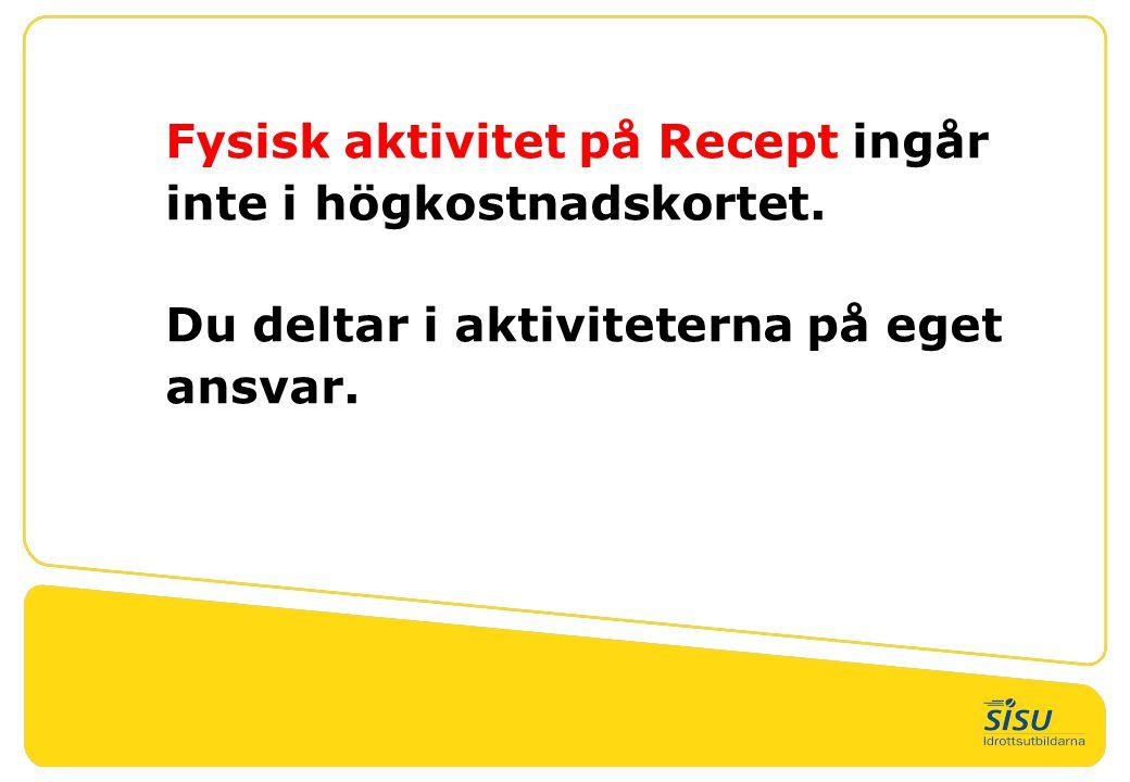 FaR Fysisk aktivitet på Recept ingår inte i högkostnadskortet.